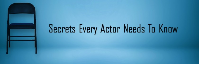 Secrets Every Actor Needs to Know